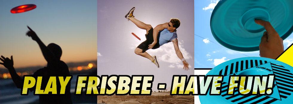 Play Frisbee - Have Fun
